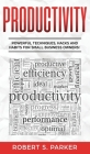 Productivity: Powerful Techniques, Hacks and Habits for Small Business Owners! Cover Image