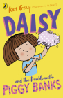 Daisy and the Trouble with Piggy Banks Cover Image