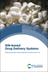 Silk-Based Drug Delivery Systems Cover Image