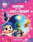 True and the Rainbow Kingdom: Queens of Day and Night Cover Image