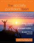 The Socially Confident Teen: An Attachment Theory Workbook to Help You Feel Good about Yourself and Connect with Others Cover Image