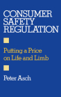 Consumer Safety Regulation: Putting a Price on Life and Limb Cover Image