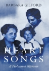 Heart Songs: A Holocaust Memoir Cover Image