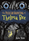 The Peculiar Haunting of Thelma Bee Cover Image