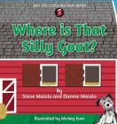 Where Is That Silly Goat? (Little Red Barn Books #3) Cover Image