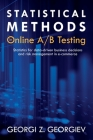 Statistical Methods in Online A/B Testing: Statistics for data-driven business decisions and risk management in e-commerce Cover Image