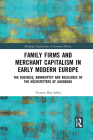 Family Firms and Merchant Capitalism in Early Modern Europe: The Business, Bankruptcy and Resilience of the Höchstetters of Augsburg Cover Image
