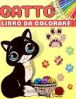 Gatto Libro Da Colorare Per Bambini: Libro da colorare per bambini, ragazzi e ragazze / Libro per bambini, prescolari e infantili / Divertente e facil Cover Image