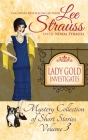 Lady Gold Investigates Volume 3: a Short Read cozy historical 1920s mystery collection Cover Image