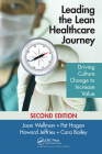 Leading the Lean Healthcare Journey: Driving Culture Change to Increase Value, Second Edition Cover Image