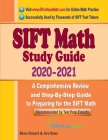 SIFT Math Study Guide 2020 - 2021: A Comprehensive Review and Step-By-Step Guide to Preparing for the SIFT Math Cover Image