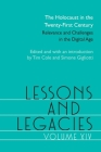 Lessons and Legacies XIV: The Holocaust in the Twenty-First Century; Relevance and Challenges in the Digital Age (Lessons & Legacies #14) Cover Image