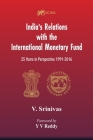 India's Relations With The International Monetary Fund (IMF): 25 Years In Perspective 1991-2016 Cover Image