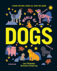 World of Dogs: A Book for Dog Lovers All Over the Globe Cover Image