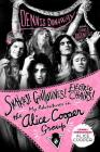 Snakes! Guillotines! Electric Chairs!: My Adventures in the Alice Cooper Group Cover Image