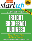 Start Your Own Freight Brokerage Business: Your Steo-By-Step Guide to Success Cover Image