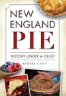 New England Pie: History Under a Crust (American Palate) Cover Image