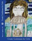 Greek Goddesses for Girls Cover Image