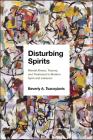Disturbing Spirits: Mental Illness, Trauma, and Treatment in Modern Syria and Lebanon Cover Image