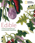 Edible: An Illustrated Guide to the World's Food Plants Cover Image