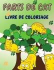 Livre de coloriage des pets de chat: Livre de coloriage irrévérencieux pour adultes et enfants et cadeaux amusants pour les amoureux des chats. Cover Image
