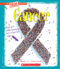 Cancer (A True Book: Health) (Library Edition) Cover Image