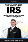 Surviving the IRS: How to Resolve Your Tax Debt Without Going Broke Cover Image