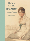 Dress in the Age of Jane Austen: Regency Fashion Cover Image