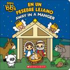 Bible bb's: Away in a Manger / En un pesebre lejano (Bilingual) Cover Image