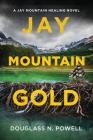 Jay Mountain Gold: A Jay Mountain Healing Novel Cover Image