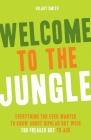 Welcome to the Jungle: Everything You Ever Wanted to Know About Bipolar but Were Too Freaked Out to Ask Cover Image