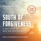 South of Forgiveness Lib/E: A True Story of Rape and Responsibility Cover Image