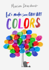Let's Make Some Great Art: Colors Cover Image