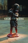 Salvage Work: U.S. and Caribbean Literatures Amid the Debris of Legal Personhood Cover Image