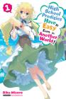 High School Prodigies Have It Easy Even in Another World!, Vol. 1 (light novel) (High School Prodigies Have It Easy Even in Another World! (light novel) #1) Cover Image