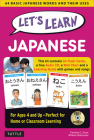 Let's Learn Japanese Kit: 64 Basic Japanese Words and Their Uses (Flash Cards, Audio CD, Games & Songs, Learning Guide and Wall Chart) Cover Image