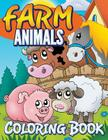 Farm Animals Coloring Book: Coloring Book For Kids Cover Image