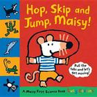 Hop, Skip and Jump, Maisy! Cover Image