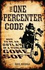The One Percenter Code: How to Be an Outlaw in a World Gone Soft Cover Image