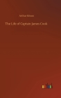 The Life of Captain James Cook Cover Image