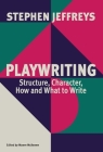 Playwriting: Structure, Character, How and What to Write Cover Image