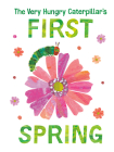 The Very Hungry Caterpillar's First Spring (The World of Eric Carle) Cover Image