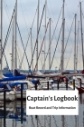 Captain's Logbook Boat Record and Trip Information: Travel Sailing Boating Expenditure and Memory Book Cover Image