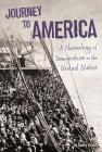 Journey to America: A Chronology of Immigration in the 1900s (U.S. Immigration in the 1900s) Cover Image