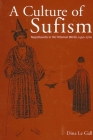 A Culture of Sufism: Naqshbandis in the Ottoman World, 1450-1700 (Suny Series) Cover Image