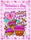 Valentine's Day Coloring Book for Adults: An Adult Coloring Book Featuring Romantic, Beautiful and Fun Valentine's Day Designs for Stress and Relaxati Cover Image