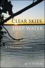 Clear Skies, Deep Water: A Chautauqua Memoir Cover Image