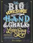 The Big Awesome Book of Hand & Chalk Lettering Cover Image