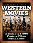 Western Movies: A Guide to 5,105 Feature Films, 2D Ed. Cover Image