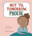 Not 'Til Tomorrow, Phoebe Cover Image